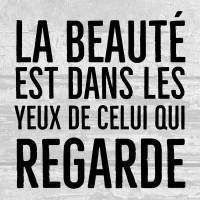 La beauté est dans les yeux